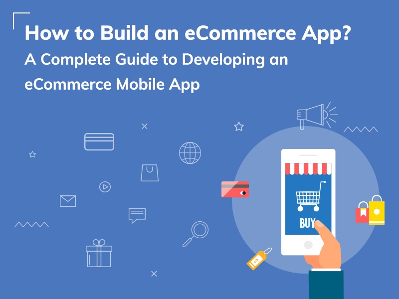 Things To Consider Before Creating A Successful E-commerce Mobile App