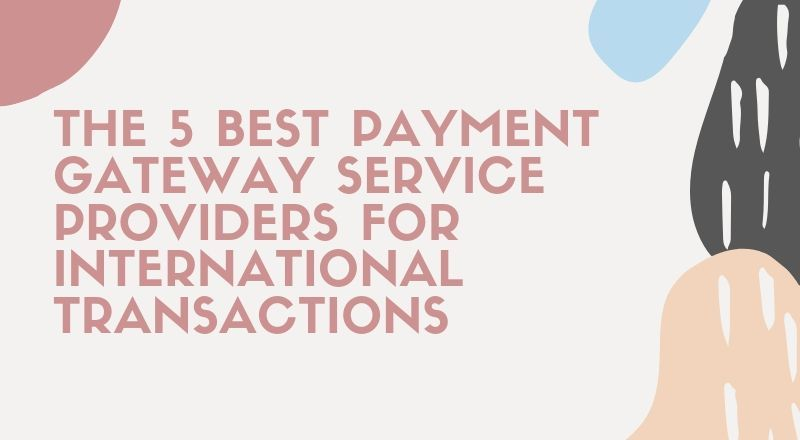 Best Payment Gateway Service Providers