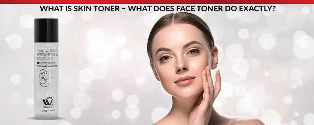 What Is Skin Toner What Does Face Toner Do Exactly