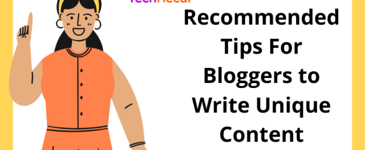 Recommended tips for bloggers to write unique content