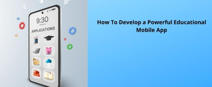 Develop a Powerful Educational Mobile App
