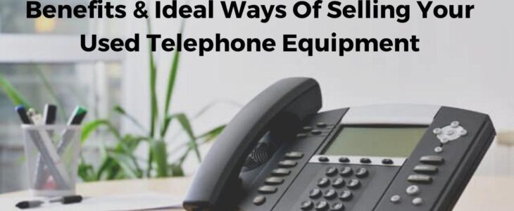 Selling Your Used Telephone Equipment