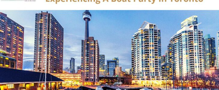 Experiencing A Boat Party In Toronto